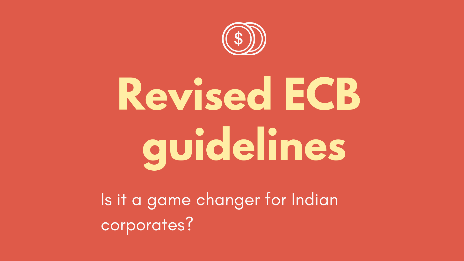 Revised ECB guidelines..Is it a game changer for Indian corporates?